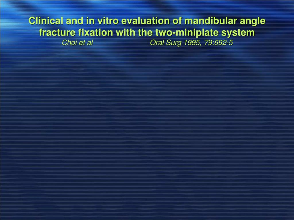 Clinical and in vitro evaluation of mandibular angle fracture fixation with the two-miniplate system