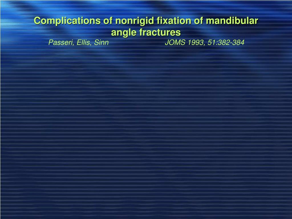 Complications of nonrigid fixation of mandibular angle fractures