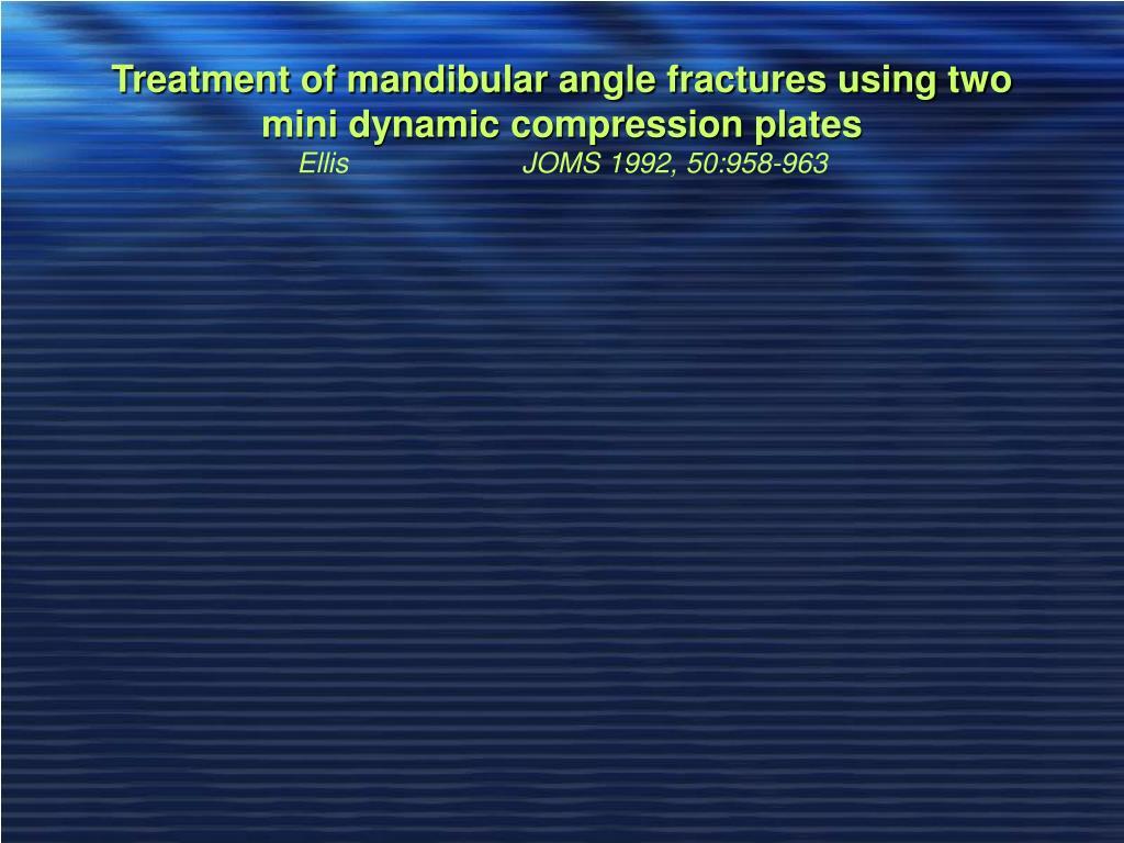 Treatment of mandibular angle fractures using two mini dynamic compression plates