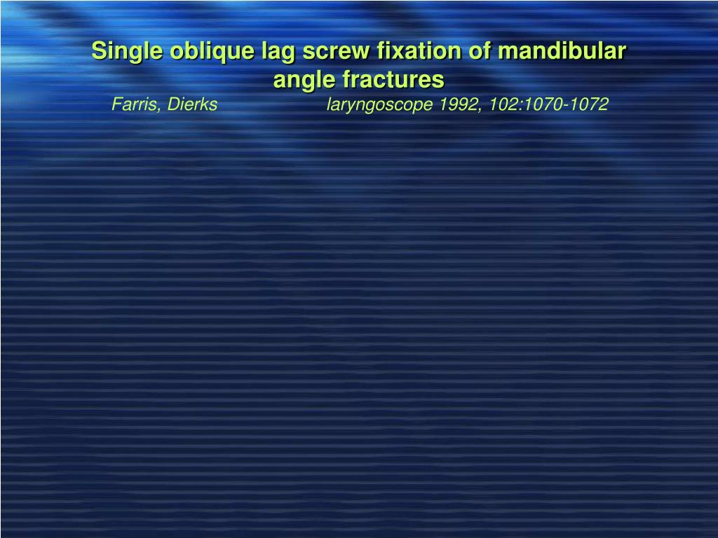 Single oblique lag screw fixation of mandibular angle fractures