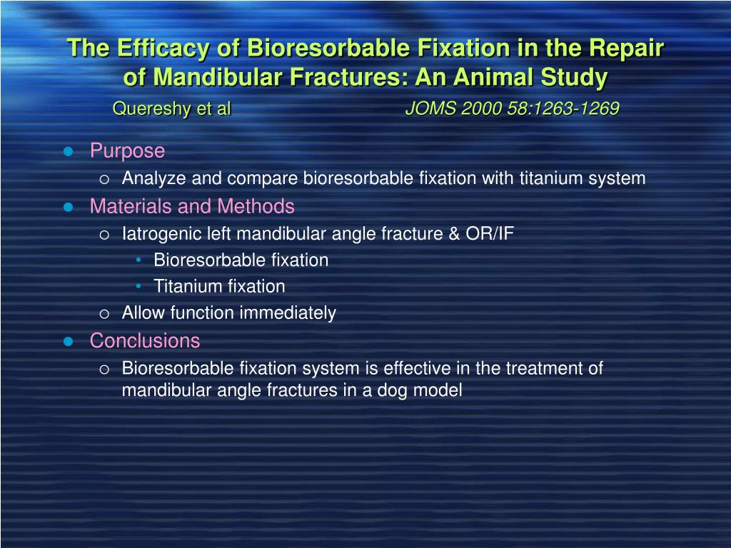 The Efficacy of Bioresorbable Fixation in the Repair of Mandibular Fractures: An Animal Study