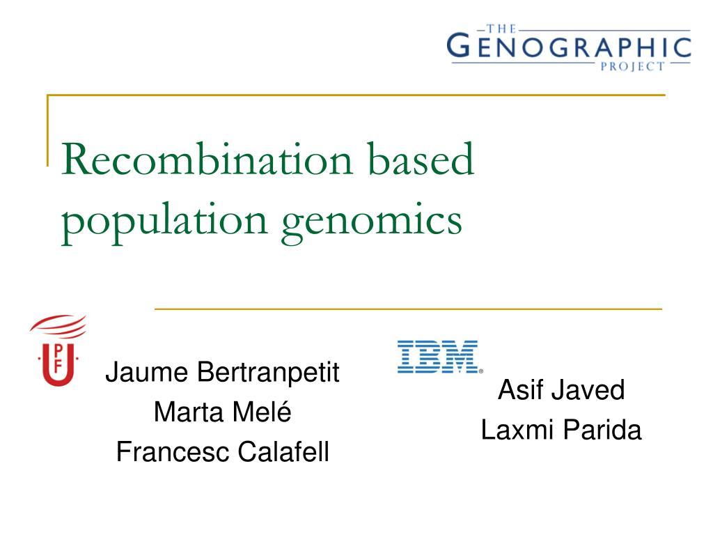 recombination based population genomics l.