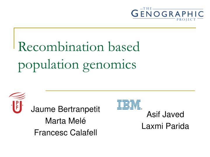 recombination based population genomics n.