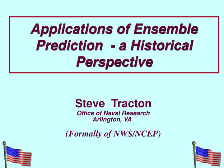 Applications of ensemble prediction a historical perspective
