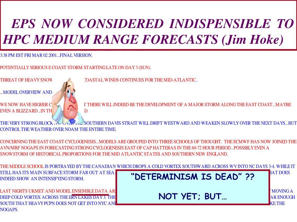 EPS NOW CONSIDERED INDISPENSIBLE TO HPC MEDIUM RANGE FORECASTS (Jim Hoke)