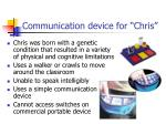 communication device for chris