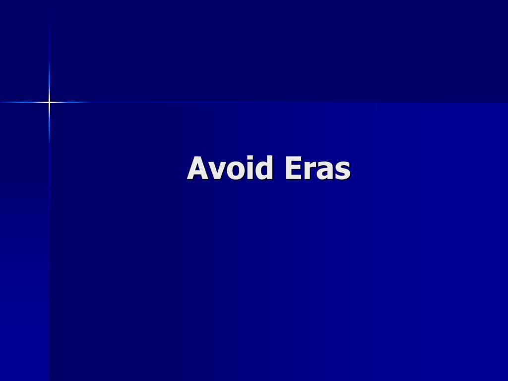 Avoid Eras
