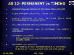 as 22 permanent vs timing