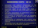 borrowing costs as 16