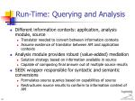 run time querying and analysis