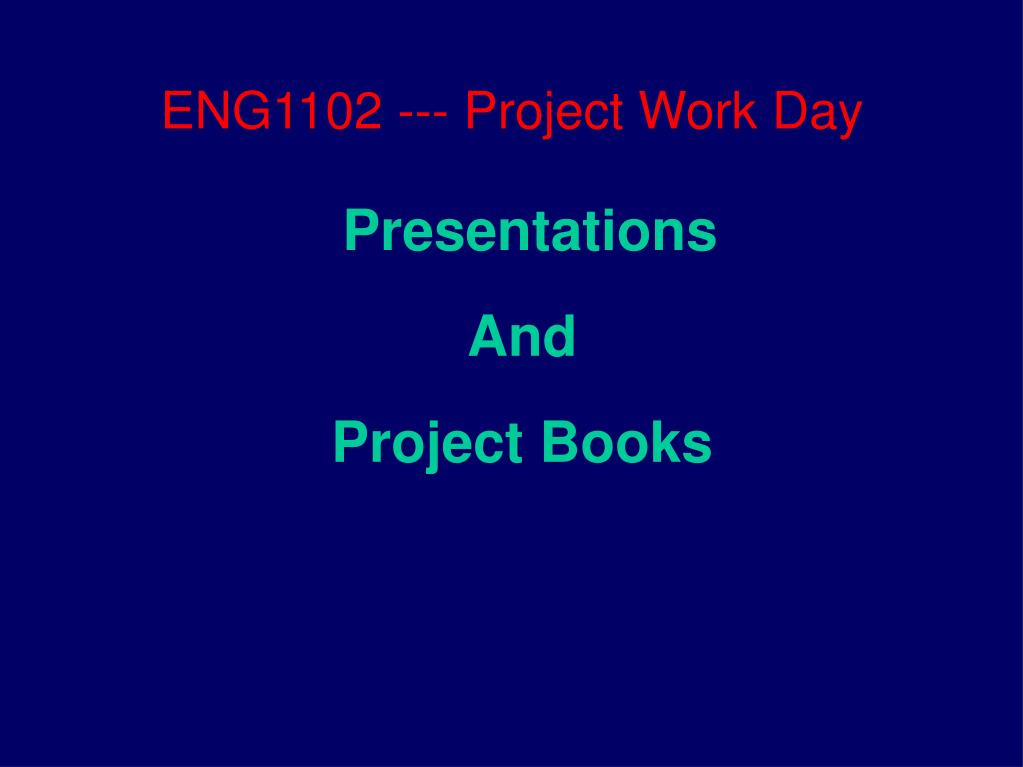 eng1102 project work day l.