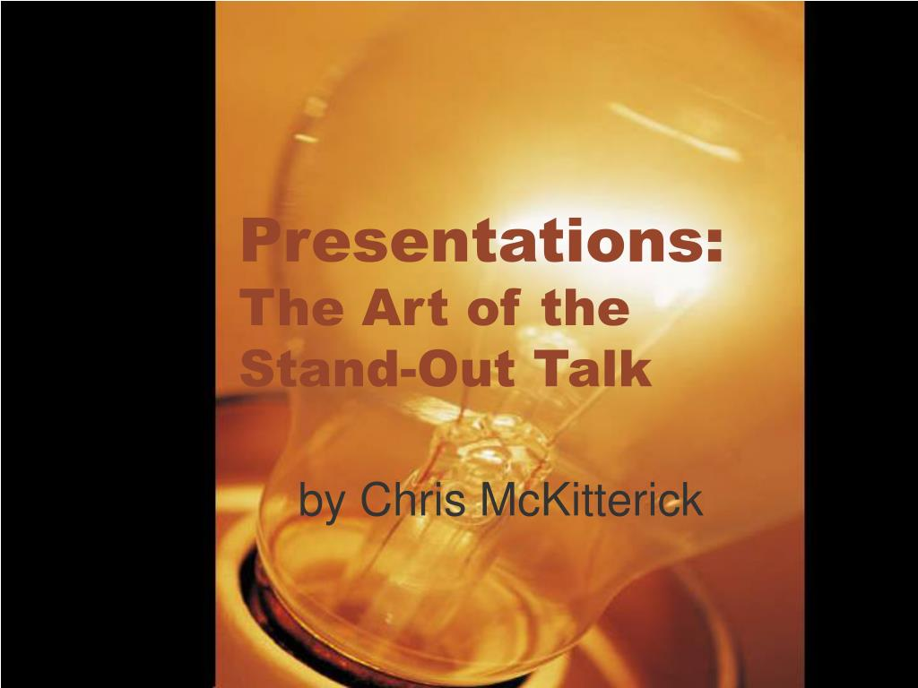 presentations the art of the stand out talk l.