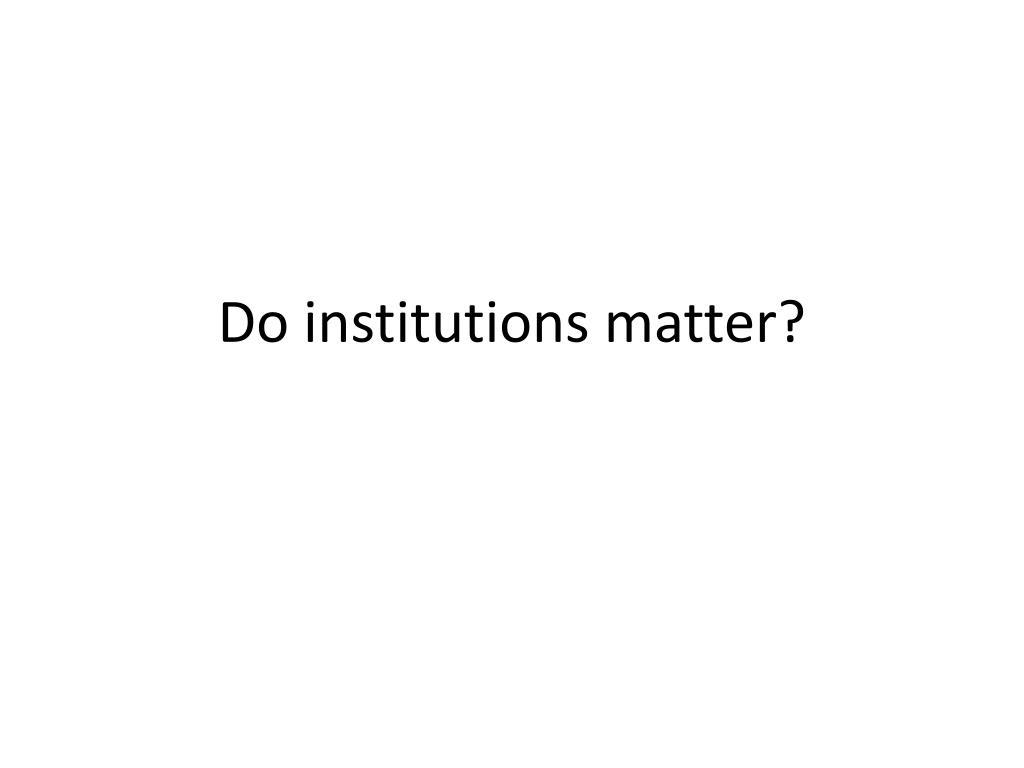 do institutions matter l.