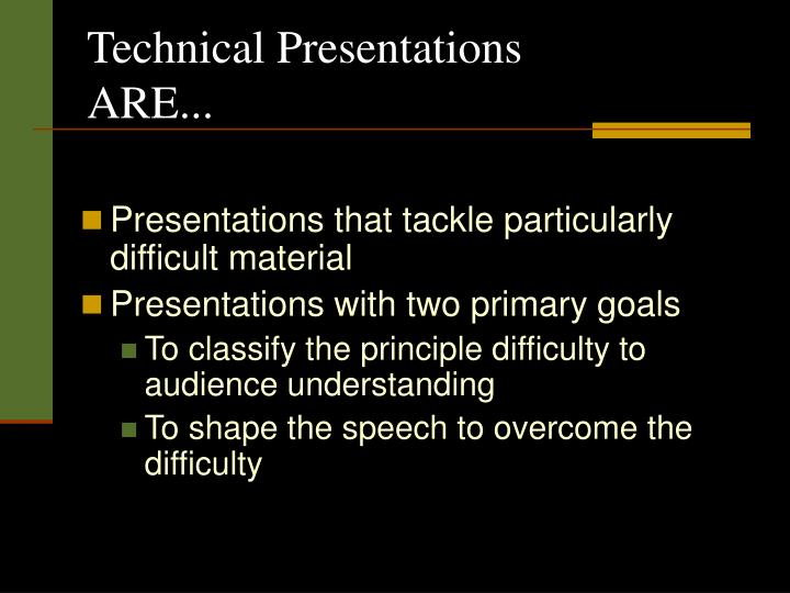 Technical presentations are