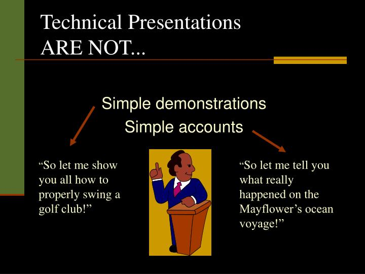 Technical presentations are not