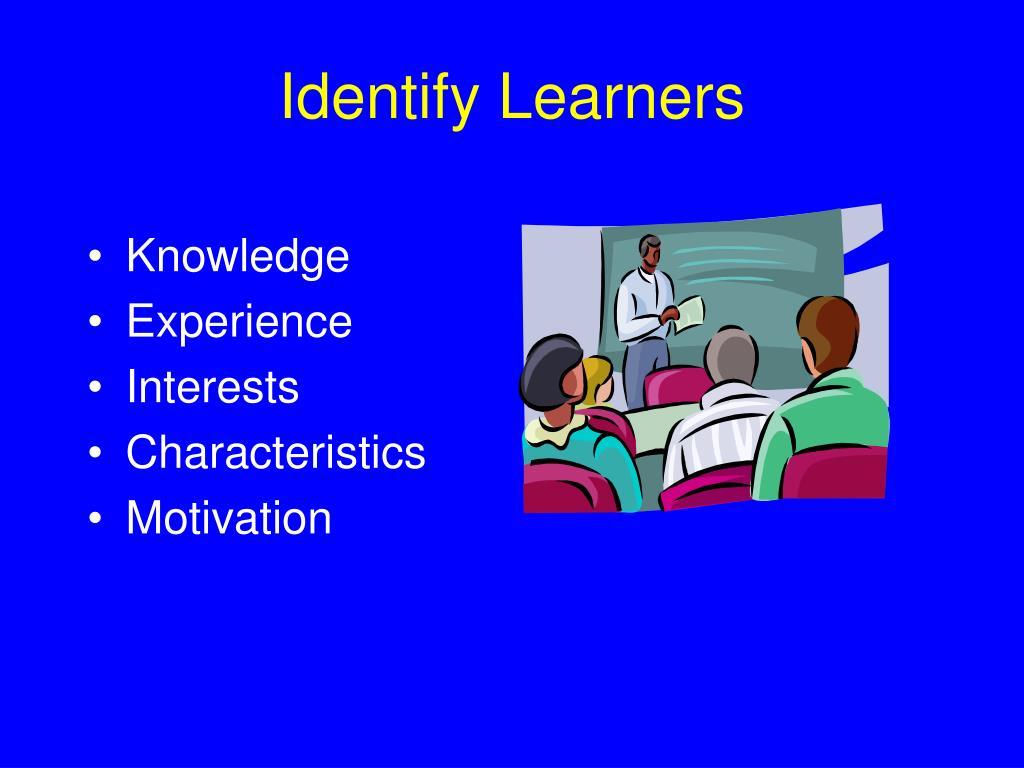 Identify Learners
