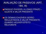 avalia o de passivos art 184 iii