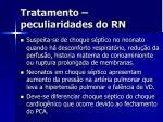 tratamento peculiaridades do rn