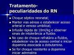 tratamento peculiaridades do rn35
