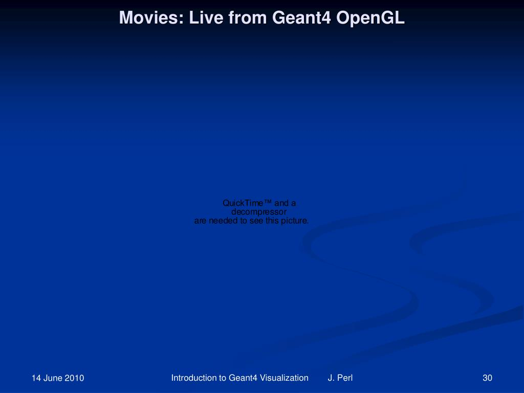 Movies: Live from Geant4 OpenGL