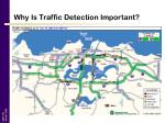 why is traffic detection important
