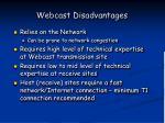webcast disadvantages