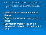 is it just the blues or is your child depressed