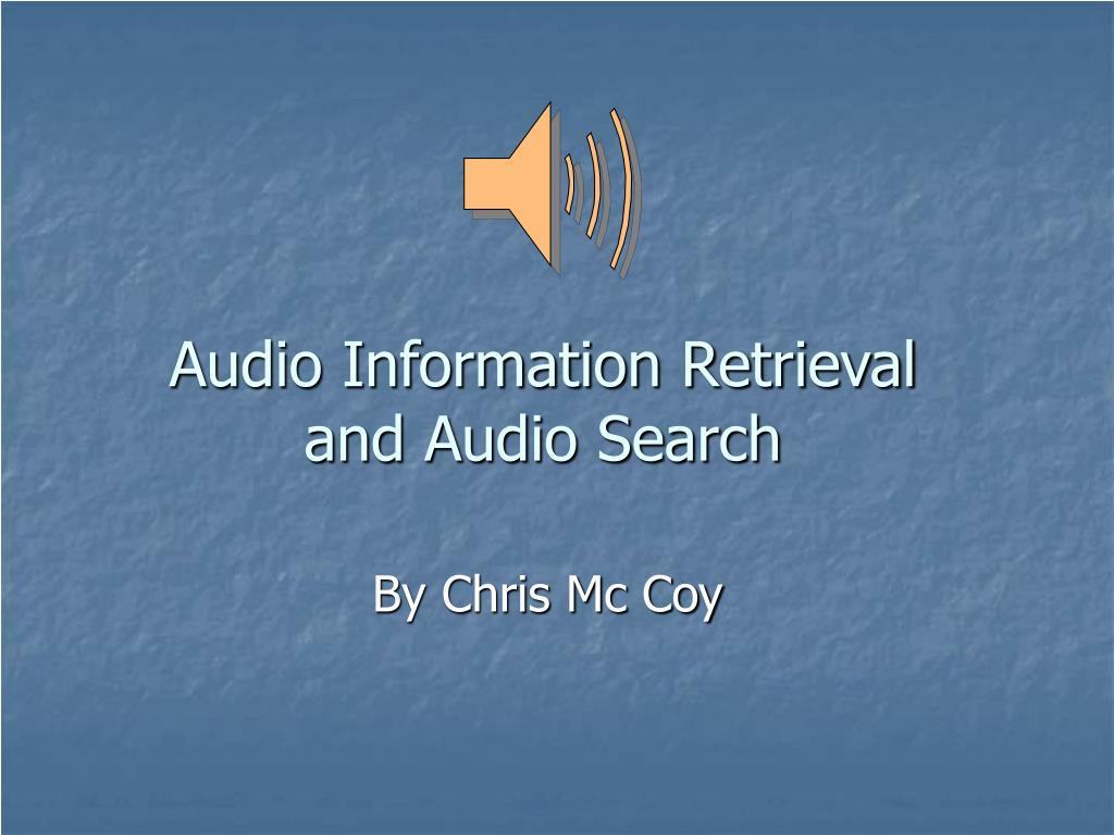 audio information retrieval and audio search l.