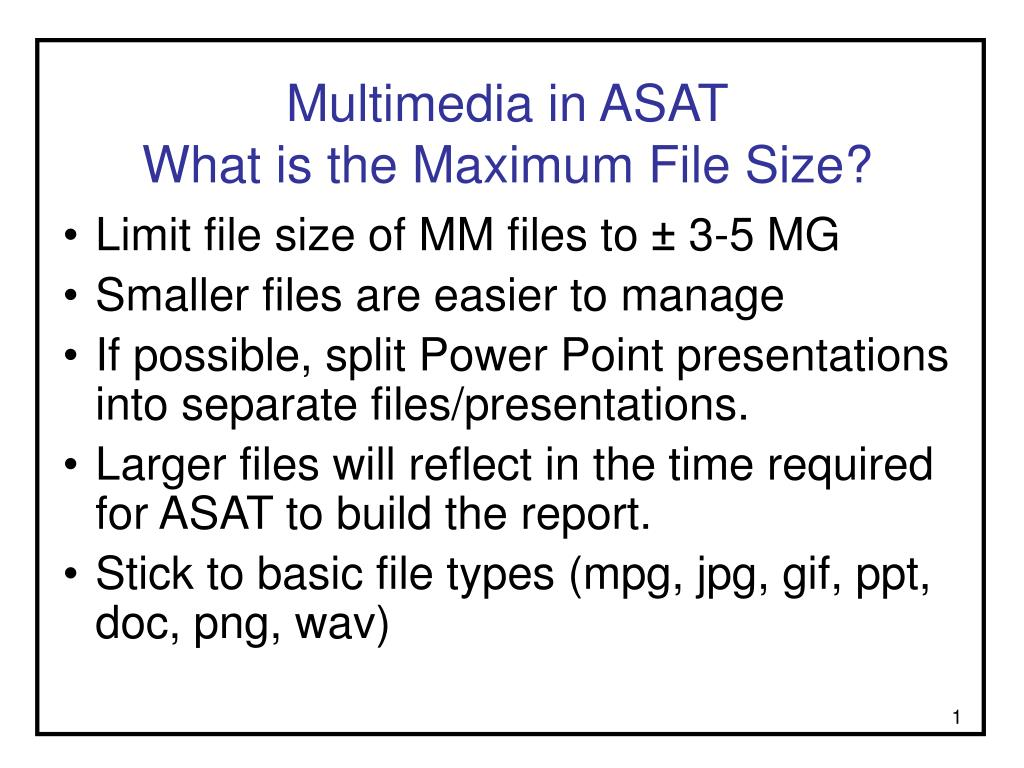 multimedia in asat what is the maximum file size l.
