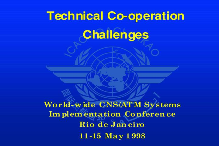 Technical co operation challenges