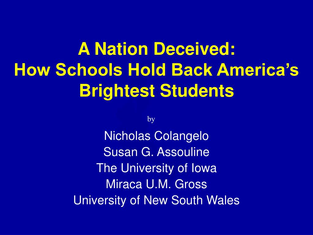 a nation deceived how schools hold back america s brightest students l.