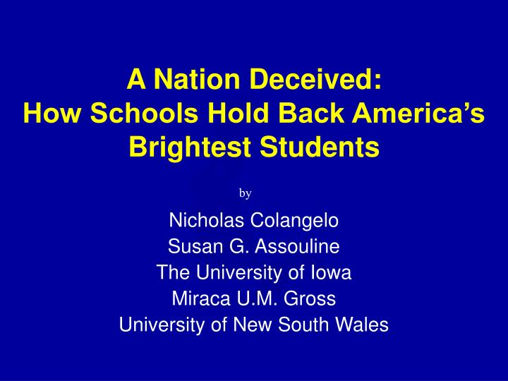 a nation deceived how schools hold back america s brightest students n.