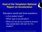 goal of the templeton national report on acceleration35