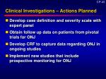 clinical investigations actions planned