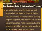 component 10 coordination of federal state and local programs