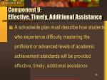 component 9 effective timely additional assistance