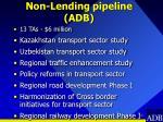 non lending pipeline adb