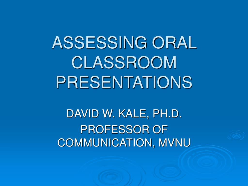 assessing oral classroom presentations l.