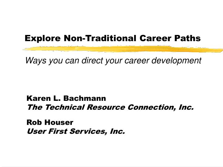 Explore non traditional career paths