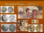 alejandro magno 323 a c