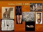 asiria 2 000 1 800 a c