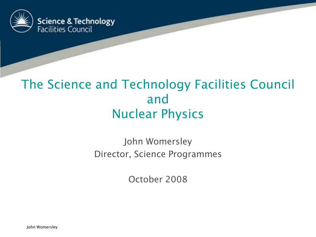 the science and technology facilities council and nuclear physics l.