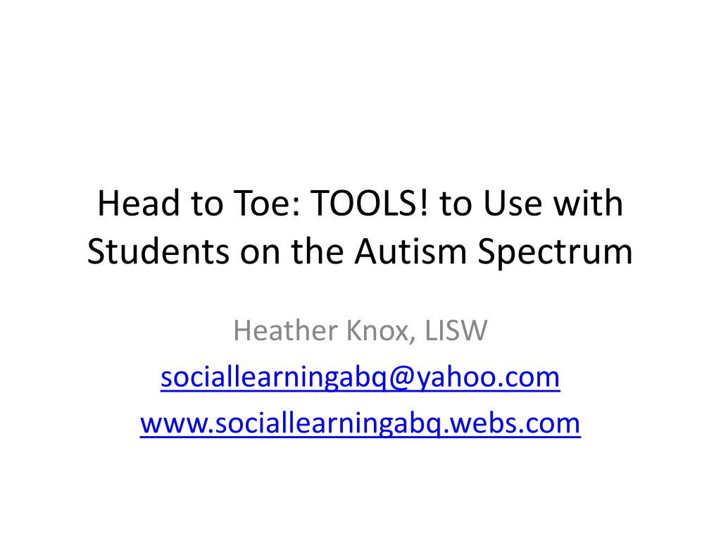 head to toe tools to use with students on the autism spectrum l.