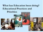 what has education been doing educational practices and priorities
