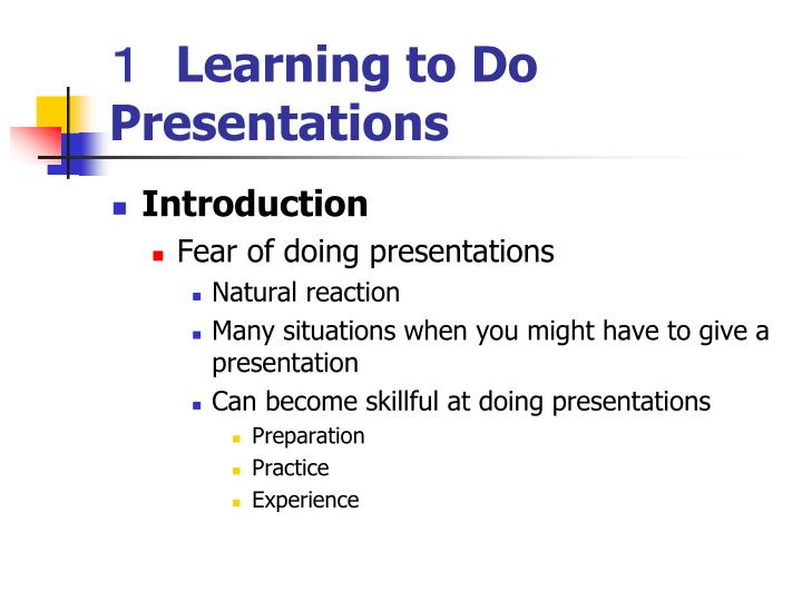 Learning to do presentations
