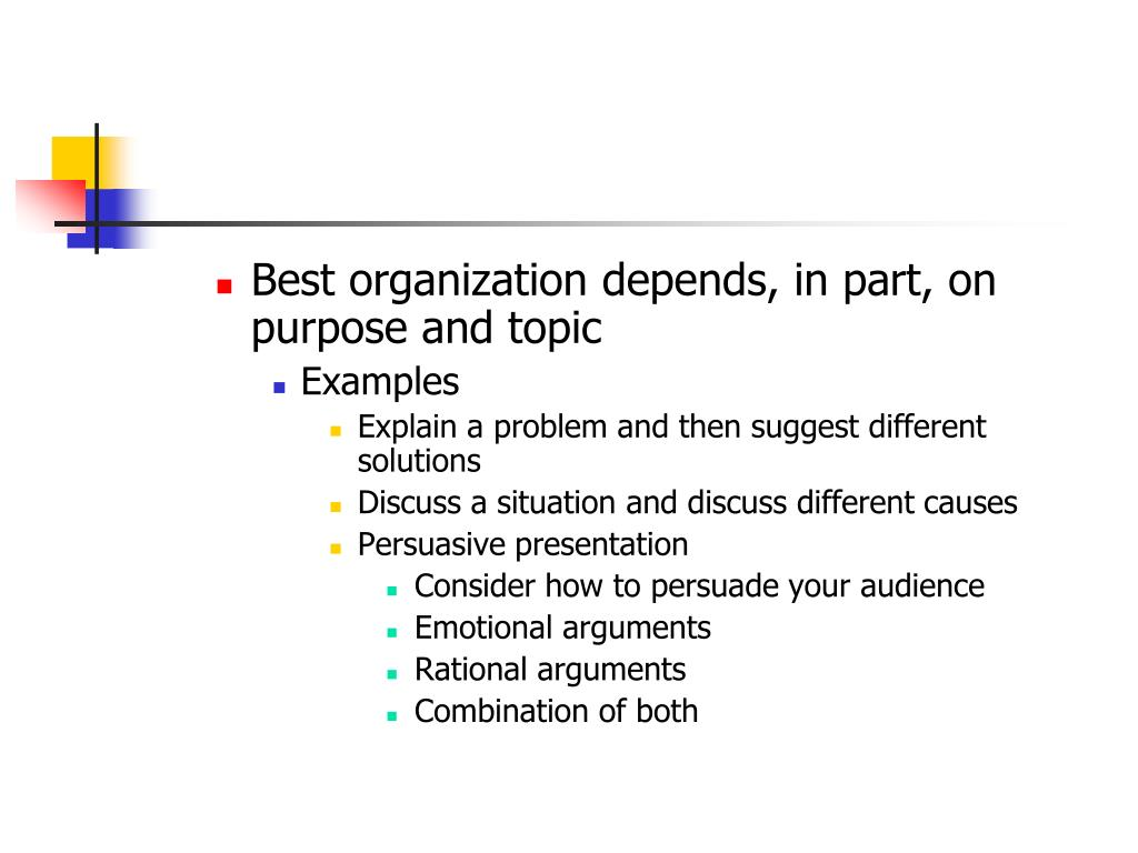 Best organization depends, in part, on purpose and topic