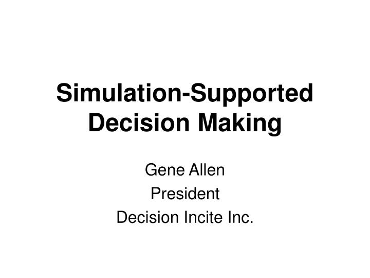 simulation supported decision making n.