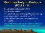 mesoscale analysis real time pcu 4 5