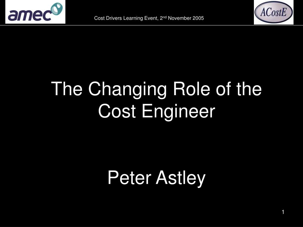 the changing role of the cost engineer peter astley l.