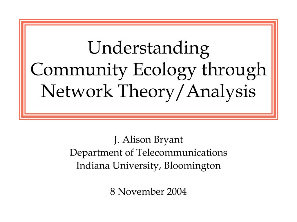 understanding community ecology through network theory analysis l.